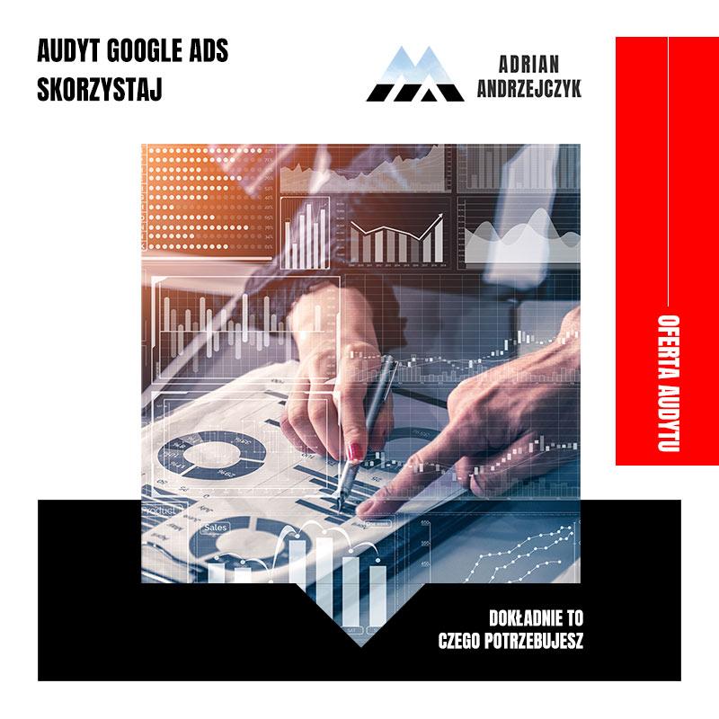 Audyt Google Ads – kiedy warto z niego skorzystać?